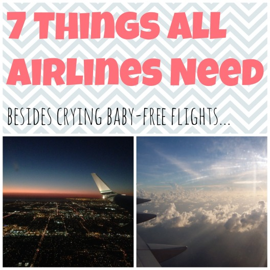 7 Things All Airlines Need || wanderlusting traveler